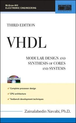 VHDL: Modular Design and Synthesis of Cores and Systems