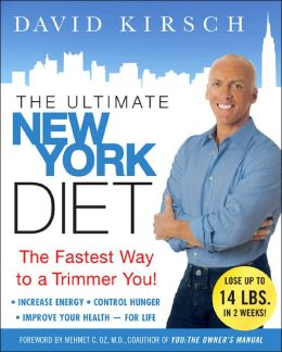 The Ultimate New York Diet Plan: A Lifetime of Optimal Health Begins in a New York Minute