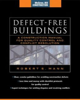 Defect-Free Buildings (McGraw-Hill Construction Series): A Construction Manual for Quality Control and Conflict Resolution