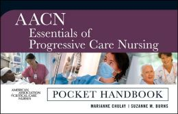 AACN Essentials of Progressive Care Nursing Pocket Handbook