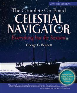 The Complete On-Board Celestial Navigator: Everything but the Sextant, 2007-2011 Edition