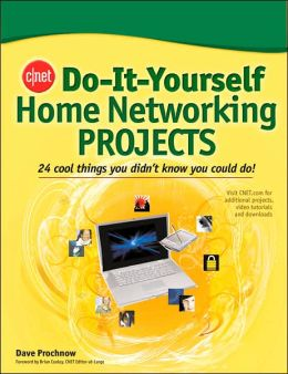CNET Do-It-Yourself Home Networking Projects