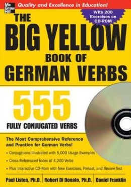 The Big Yellow Book of German Verbs: 555 Fully Conjuated Verbs