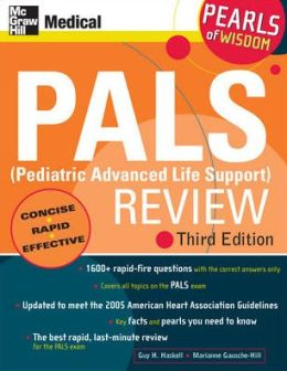 PAL (Pediatric Advanced Life Support) Review: Pearls of Wisdom