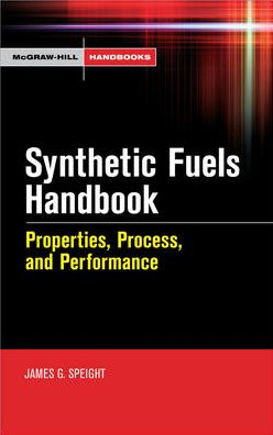 Synthetic Fuels Handbook: Properties, Process, and Performance