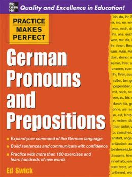 Practice Makes Perfect: German Pronouns and Prepositions