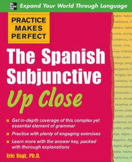 The Spanish Subjunctive Up Close