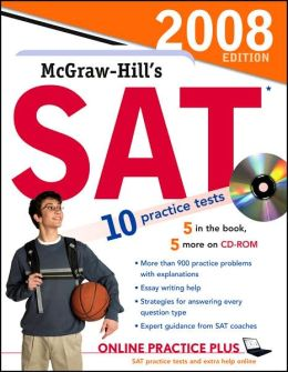 McGraw-Hill's SAT, 2008 Edition with CD-ROM