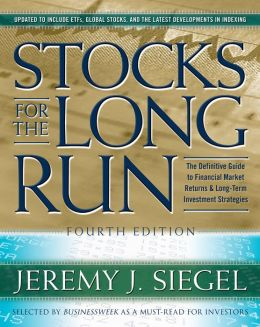 Stocks for the Long Run: The Definitive Guide to Financial Market Returns & Long-Term Investment Strategy