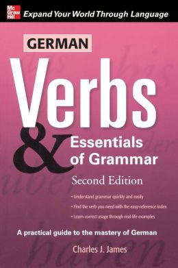 German Verbs & Essential Of Grammar, Second Edition