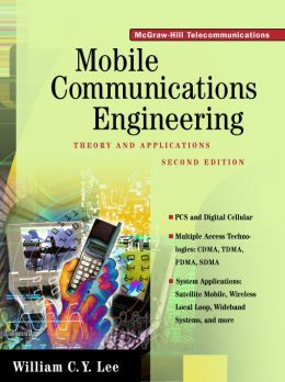 Mobile Communications Engineering: Theory and Applications: Theory and Applications