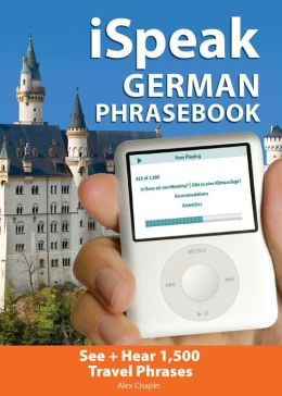 iSpeak German Phrasebook: The Ultimate Audio + Visual Phrasebook for Your iPod