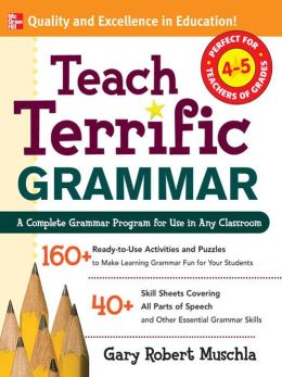 Teach Terrific Grammar, Grades 4-5