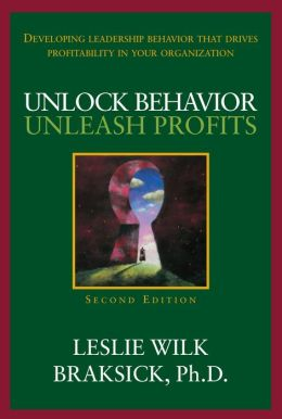 Unlock Behavior, Unleash Profits: Developing Leadership Behavior That Drives Profitability in Your Organization