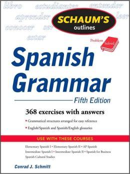 Schaum's Outline of Spanish Grammar, 5ed