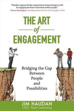 The Art of Engagement: Bridging the Gap Between People and Possibilities