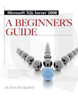 MICROSOFT SQL SERVER 2008 A BEGINNER'S GUIDE 4/E