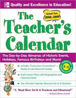 Teachers Calendar School Year 2008-2009: The Day-to-Day Almanac of Historic Events, Holidays, Famous Birthdays and More!
