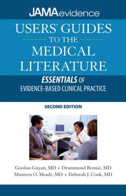 Users' Guides to the Medical Literature: Essentials of Evidence-Based Clinical Practice, Second Edition: A Manual for Evidence-Based Clinical Practice, Second Edition Ebook