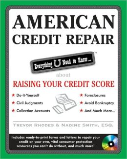American Credit Repair: Everything U Need to Know About Raising Your Credit Score (Everything You Need to Know (McGraw-Hill)) Trevor Rhodes