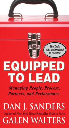 Equipped to Lead: Managing People, Partners, Processes, and Performance: Managing People, Partners, Processes, and Performance