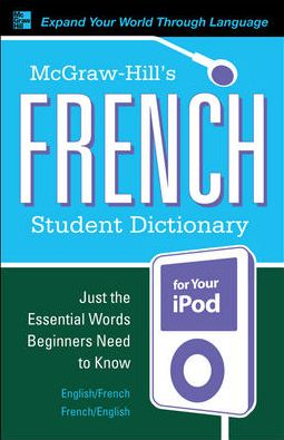 McGraw-Hill's French Student Dictionary for your iPod (MP3 CD-ROM + Guide)