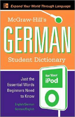 McGraw-Hill's German Student Dictionary for Your iPod (MP3 CD-ROM + Guide)