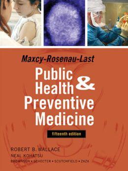 Maxey-Rosenau-Last Public Health and Preventive Medicine: Fifteenth Edition