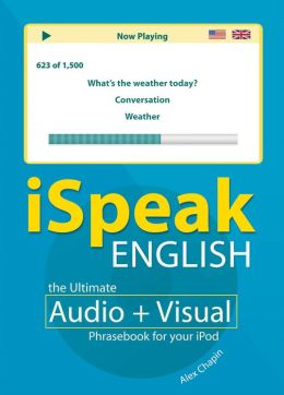 iSpeak English Phrasebook: The Ultimate Audio + Visual Phrasebook for Your iPod