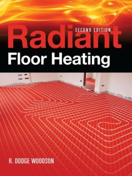 Radiant Floor Heating, Second Edition