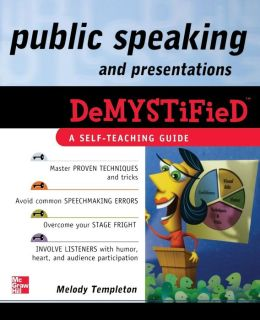 Public Speaking and Presentations Demystified