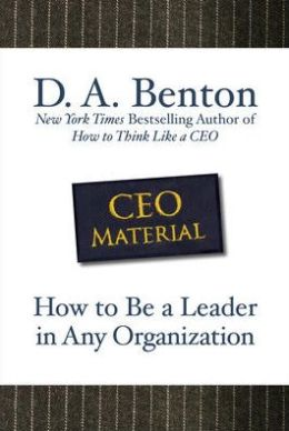 CEO Material: How to Be a Leader in Any Organization