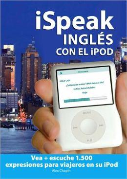 Inglés Con el iPod: Vea + Escuche 1.500 Expresiones Para Viajeros En Su iPod