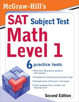 McGraw-Hill's SAT Subject Test: Math Level 1, 2/E: Math Level 1, 2/E