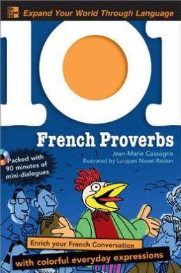 French Proverbs: Enrich Your French Conversation with Colorful Everyday Expressions