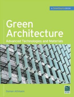 Green Architecture (GreenSource Books): Advanced Technolgies and Materials
