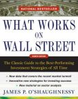 Book Cover Image. Title: What Works on Wall Street, Fourth Edition:  The Classic Guide to the Best-Performing Investment Strategies of All Time, Author: James O'Shaughnessy