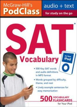 McGraw-Hill's PodClass SAT Vocabulary (MP3 Disk): Master 500 Key Words for Test Success on your iPod