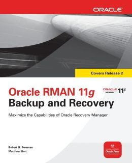 Oracle RMAN 11g Backup and Recovery