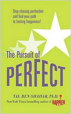 Pursuit of Perfect: Stop Chasing Perfection and Find Your Path to Lasting Happiness!