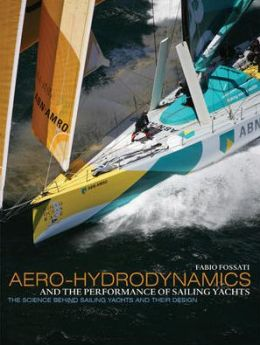 Aero-Hydrodynamics and the Performance of Sailing Yachts: The Science Behind Sailboats and Their Design