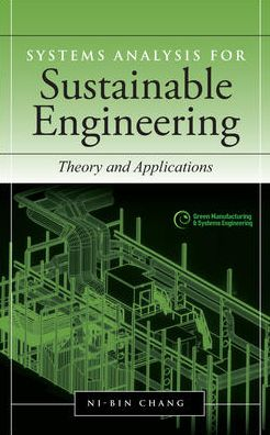 Systems Analysis for Sustainable Engineering: Theory and Applications