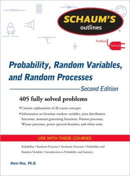 Schaum's Outline of Probability, Random Variables, and Random Processes, Second Edition