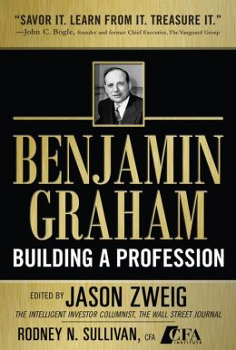 Benjamin Graham, Building a Profession: The Early Writings of the Father of Security Analysis