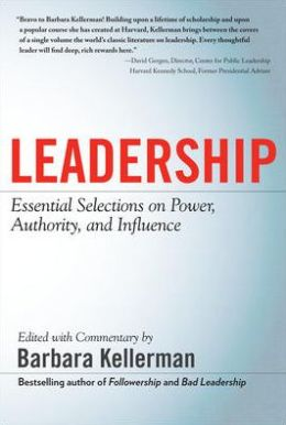 LEADERSHIP: Essential Selections on Power, Authority, and Influence