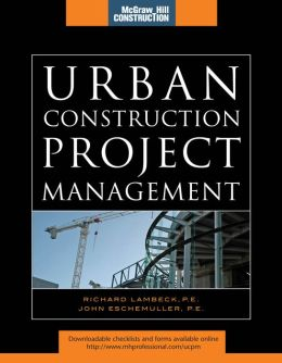 Urban Construction Project Management (McGraw-Hill Construction Series) (e-book)