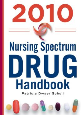 Nursing Spectrum Drug Handbook 2010, Fifth Edition