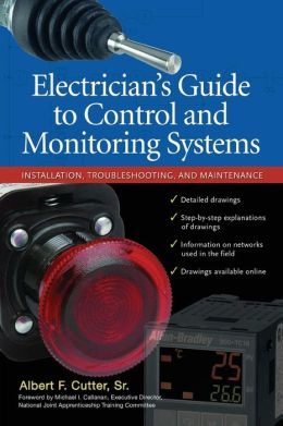 Electrician's Guide to Control and Monitoring Systems: Installation, Troubleshooting, and Maintenance