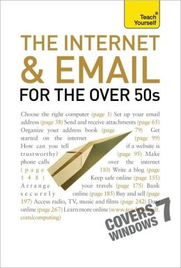 The Internet and Email for the Over 50s: A Teach Yourself Guide