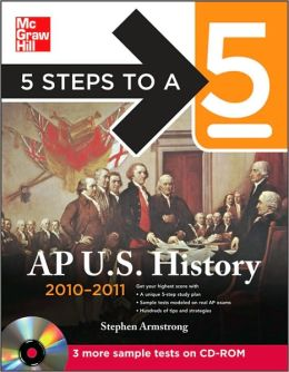 5 Steps to a 5 AP US History with CD-ROM, 2010-2011 Edition
